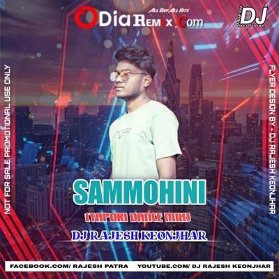 SAMMOHINI (TAPORI DANCE MIX) DJ RAJESH KEONJHAR