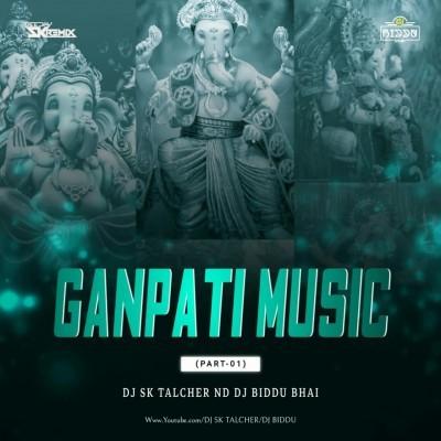 GANAPATI MUSIC (PART-1) DJ SK TALCHER nd DJ BIDDU BHAI