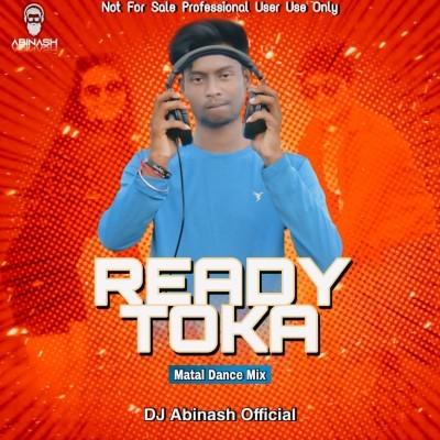 Ready Toka (Matal Dance Mix) DJ Abinash Official