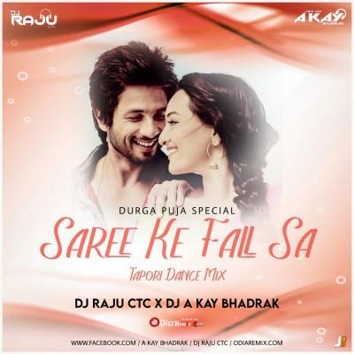 Saree Ke Fall Sa (Tapori Dance Mix) DJ Raju Ctc X DJ A Kay Bhadrak