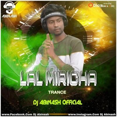 LAL MIRICHA (TRANCE) DJ ABINASH OFFICIAL