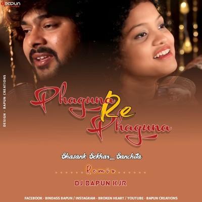 Phaguna Re Phaguna Shasank Sekhar Sanchita Remix ) Dj Bapun Kjr