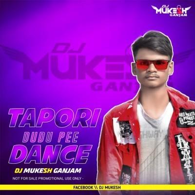 DUDU PEE ( TAPORI DANCE ) DJ MUKESH GANJAM REMIX