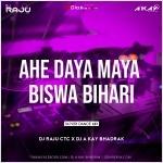Ahe Daya Maya Biswa Bihari (Tapori Dance Mix) DJ Raju Ctc X DJ A Kay Bhadrak