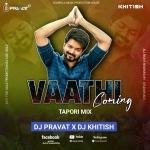 Vaathi Coming (Tapori Remix) Dj Pravat x Dj Khitish