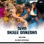 DEVA SHREE GANESHA (REMIX) DJ GRX