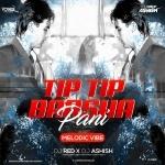 TIP TIP BARSA PANI - MELODIC VIBE - DJ RED x DJ ASHISH