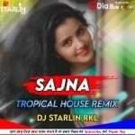 SAJNA (Basic Tropical House) Dj Starlin Rkl Song
