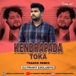 Kendrapada Toka (Trance Remix) Dj Pravat Exclusive