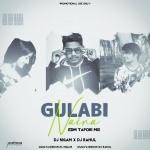 Gulabi Naina (Edm Tapori Mix)Dj Nigam X Dj Rahul