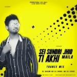 Sei Sundari Jhiati (Trance Mix)Dj Nigam X Dj Rahul Ft Dj Chiku