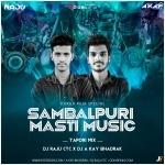 Sambalpuri Masti Music (Tapori Mix) DJ Raju Ctc X DJ A Kay Bhadrak